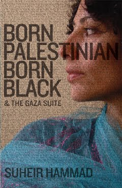 Born Palestinian Born Black & The Gaza Suite by Suheir Hammad